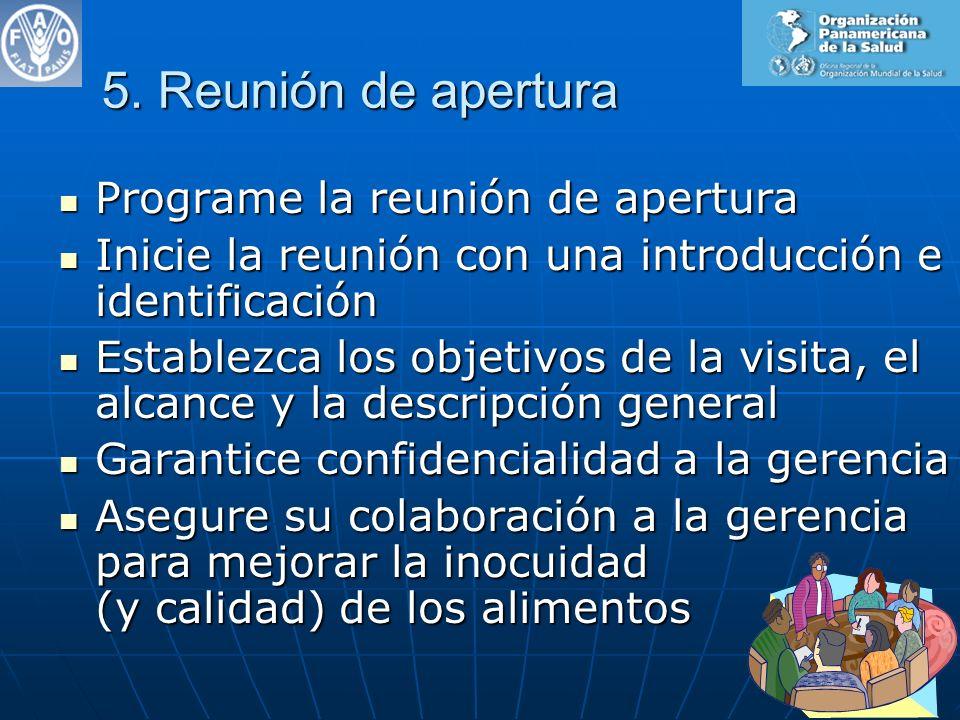 5. Reunión de apertura Programe la reunión de apertura Programe la reunión de apertura Inicie la reunión con una introducción e identificación Inicie