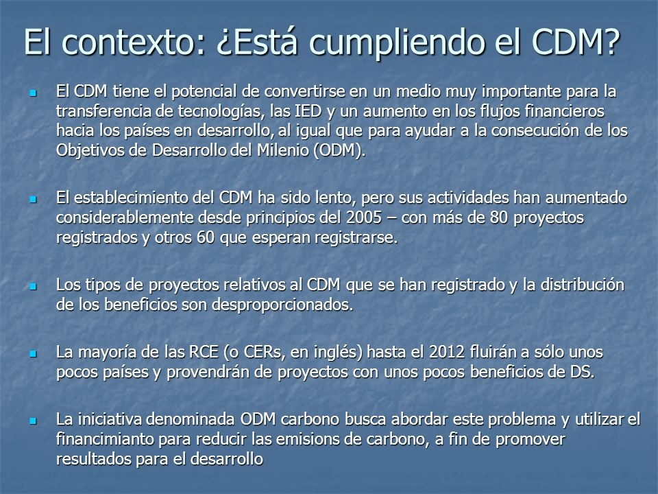El contexto: ¿Está cumpliendo el CDM.