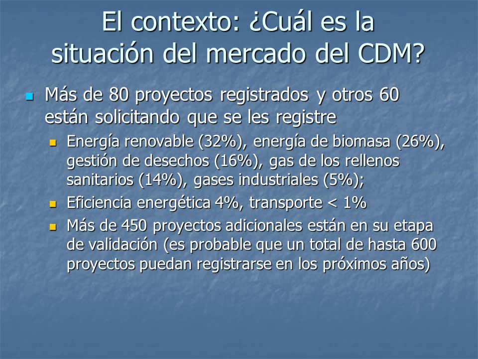 El contexto: ¿Cuál es la situación del mercado del CDM.