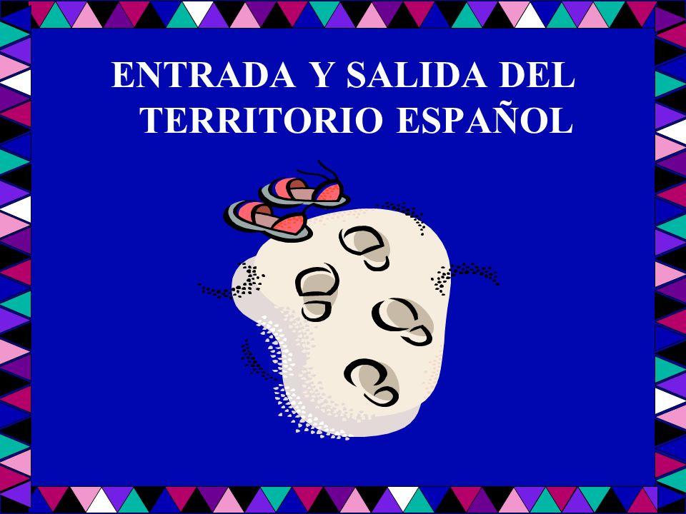ENTRADA Y SALIDA DEL TERRITORIO ESPAÑOL