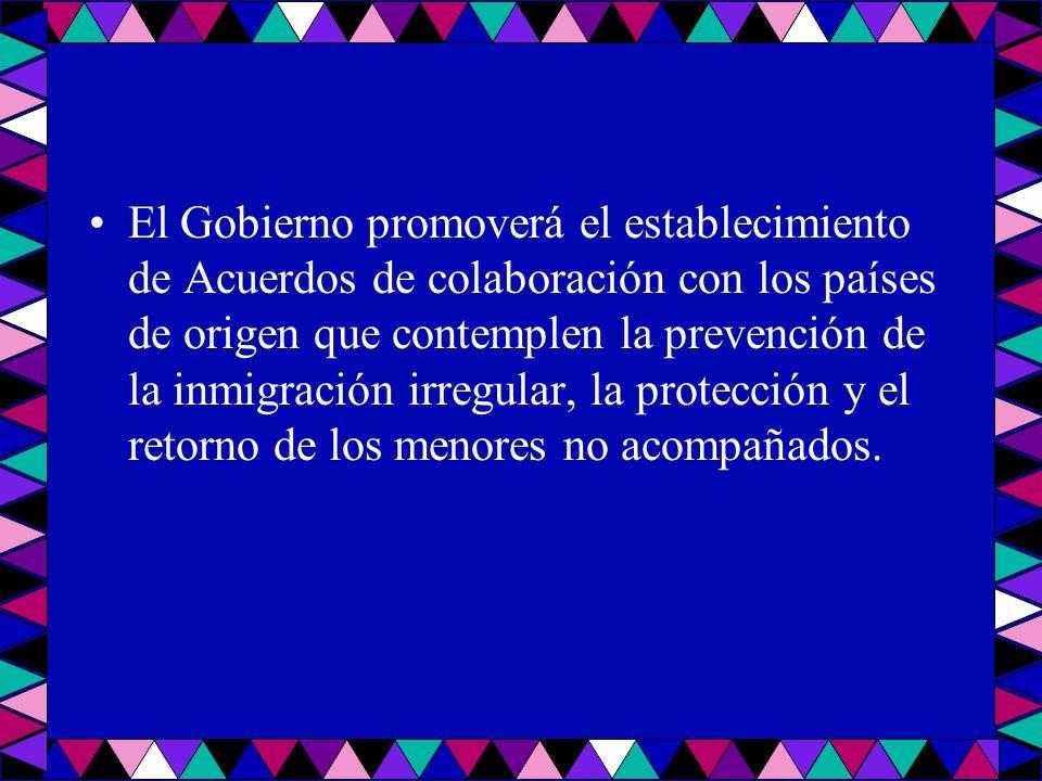 El Gobierno promoverá el establecimiento de Acuerdos de colaboración con los países de origen que contemplen la prevención de la inmigración irregular