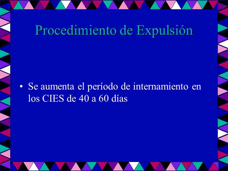 Procedimiento de Expulsión Se aumenta el período de internamiento en los CIES de 40 a 60 días
