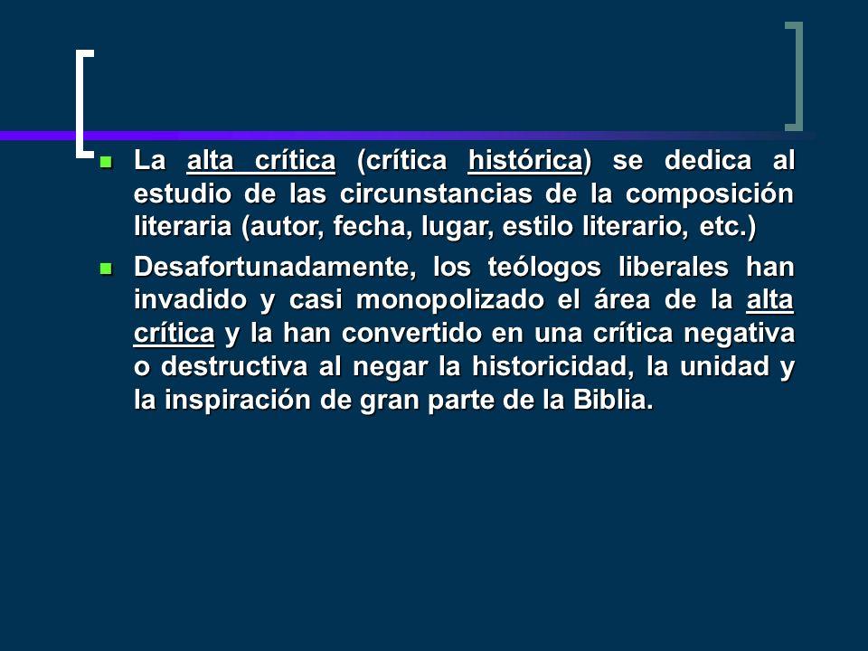 La alta crítica (crítica histórica) se dedica al estudio de las circunstancias de la composición literaria (autor, fecha, lugar, estilo literario, etc
