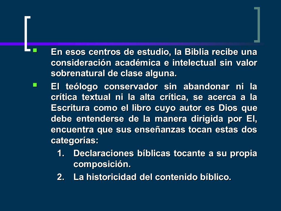 En esos centros de estudio, la Biblia recibe una consideración académica e intelectual sin valor sobrenatural de clase alguna. En esos centros de estu