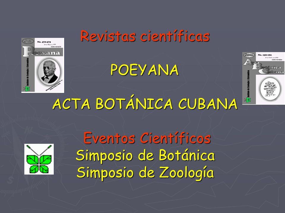 Revistas científicas POEYANA ACTA BOTÁNICA CUBANA Eventos Científicos Simposio de Botánica Simposio de Zoología