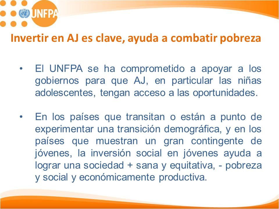 El UNFPA se ha comprometido a apoyar a los gobiernos para que AJ, en particular las niñas adolescentes, tengan acceso a las oportunidades. En los país