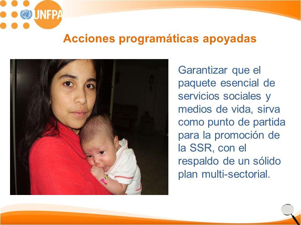 Acciones programáticas apoyadas Garantizar que el paquete esencial de servicios sociales y medios de vida, sirva como punto de partida para la promoci