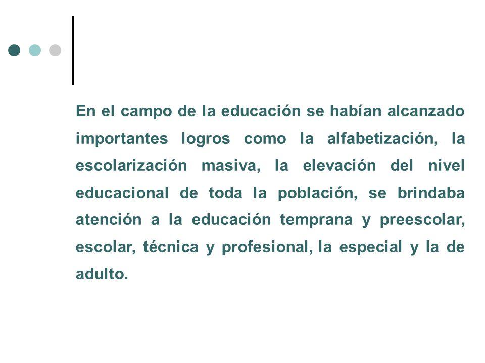 En el campo de la educación se habían alcanzado importantes logros como la alfabetización, la escolarización masiva, la elevación del nivel educaciona