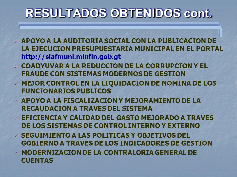 RESULTADOS OBTENIDOS cont. APOYO A LA AUDITORIA SOCIAL CON LA PUBLICACION DE LA EJECUCION PRESUPUESTARIA MUNICIPAL EN EL PORTAL http://siafmuni.minfin