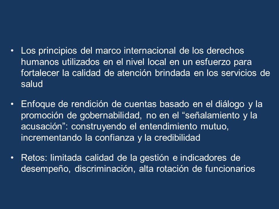 Los principios del marco internacional de los derechos humanos utilizados en el nivel local en un esfuerzo para fortalecer la calidad de atención brin