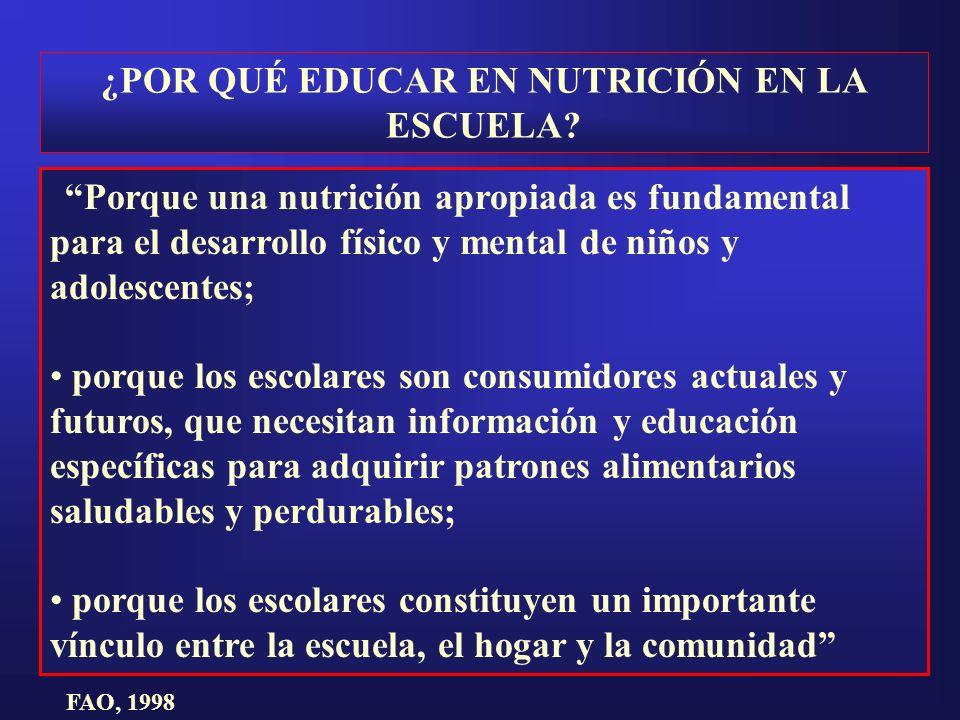 Porque una nutrición apropiada es fundamental para el desarrollo físico y mental de niños y adolescentes; porque los escolares son consumidores actual