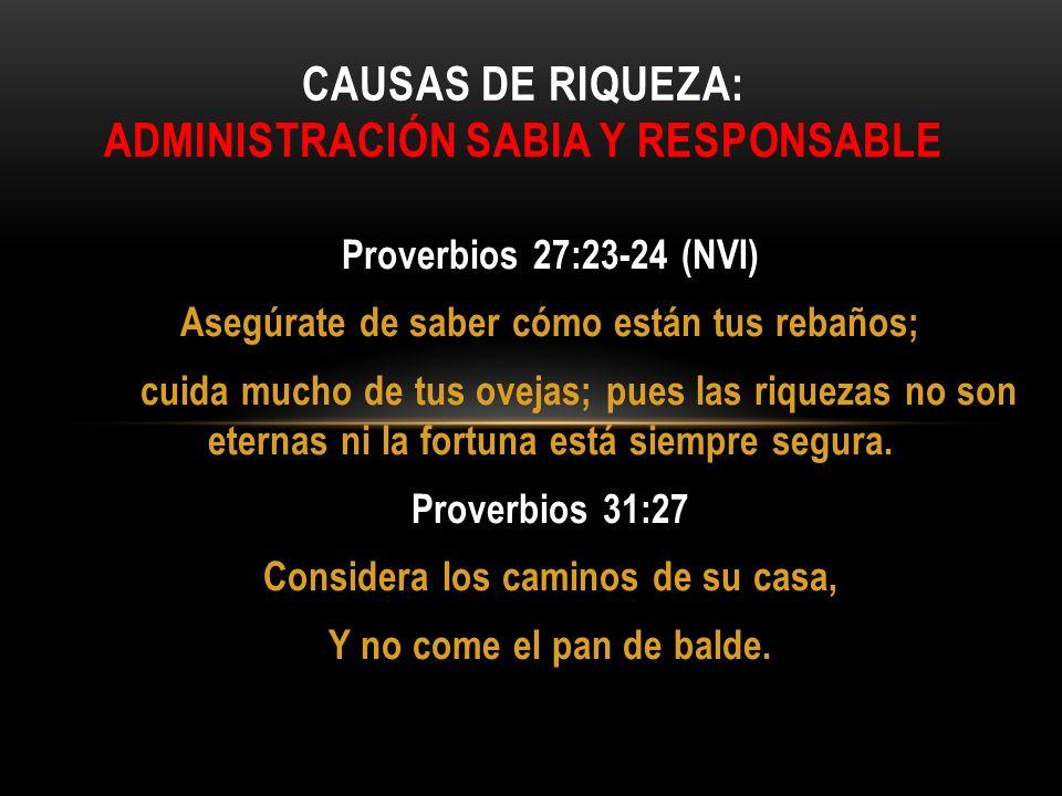 Proverbios 27:23-24 (NVI) Asegúrate de saber cómo están tus rebaños; cuida mucho de tus ovejas; pues las riquezas no son eternas ni la fortuna está si