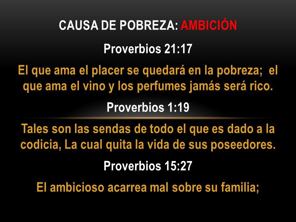 Proverbios 21:17 El que ama el placer se quedará en la pobreza; el que ama el vino y los perfumes jamás será rico. Proverbios 1:19 Tales son las senda