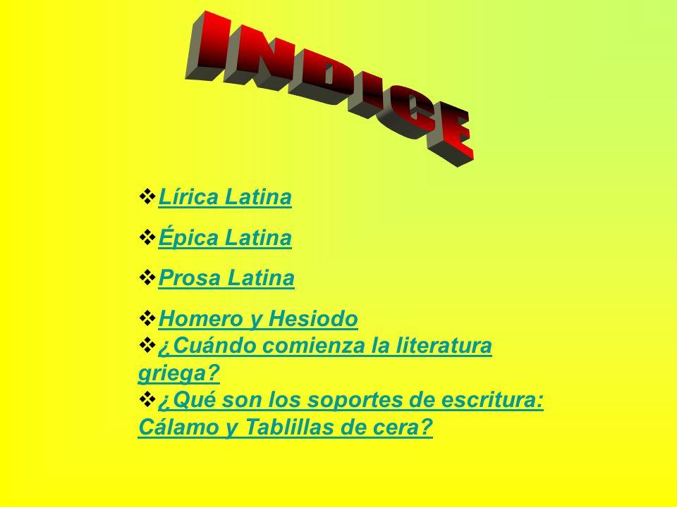 Lírica Latina Épica Latina Prosa Latina Homero y Hesiodo ¿Cuándo comienza la literatura griega? ¿Cuándo comienza la literatura griega? ¿Qué son los so