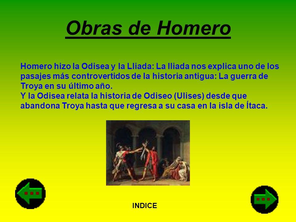 Obras de Homero Homero hizo la Odisea y la Lliada: La Iliada nos explica uno de los pasajes más controvertidos de la historia antigua: La guerra de Tr