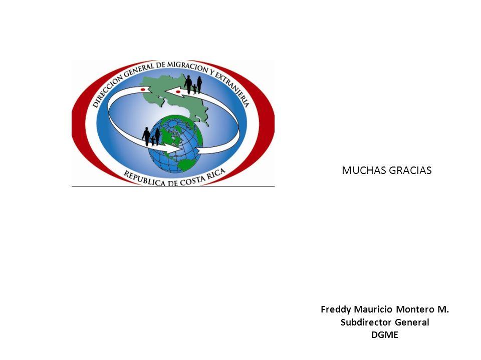 Freddy Mauricio Montero M. Subdirector General DGME MUCHAS GRACIAS