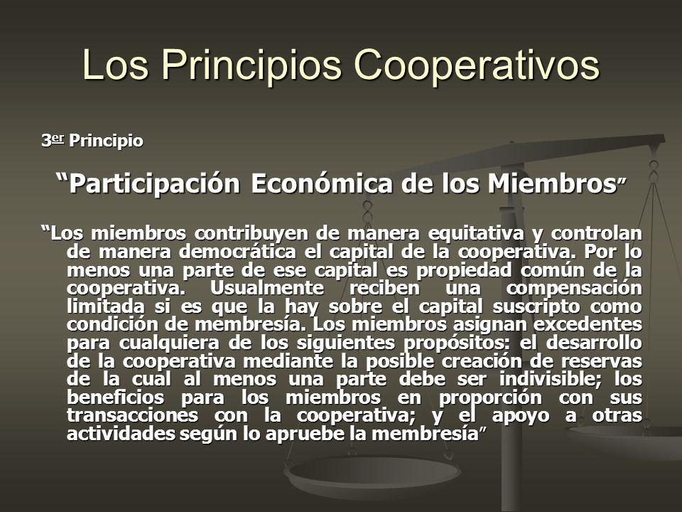 Participación Económica de los Miembros ESTE 3ER.PRINCIPIO CONTEMPLA Capital como propiedad común Compensación limitada al capital Asignación de excedentes Valor Agregado Cooperativo