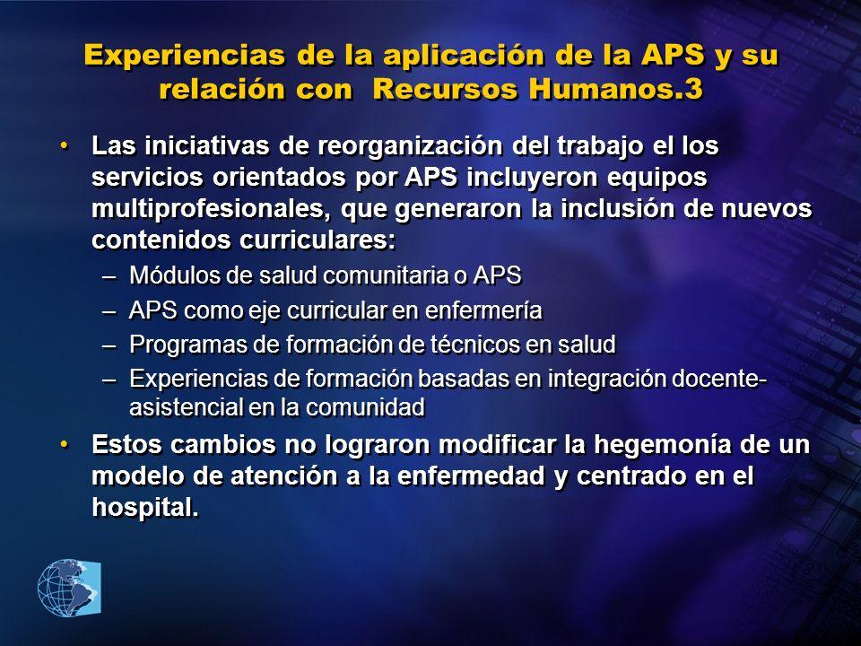 Experiencias de la aplicación de la APS y su relación con Recursos Humanos.3 Las iniciativas de reorganización del trabajo el los servicios orientados