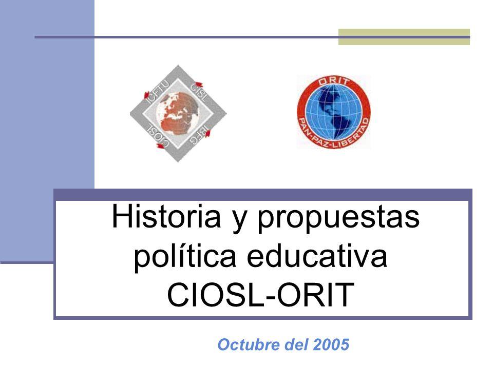 Historia y propuestas política educativa CIOSL-ORIT Octubre del 2005