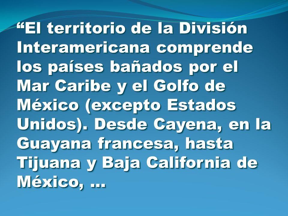 El territorio de la División Interamericana comprende los países bañados por el Mar Caribe y el Golfo de México (excepto Estados Unidos). Desde Cayena