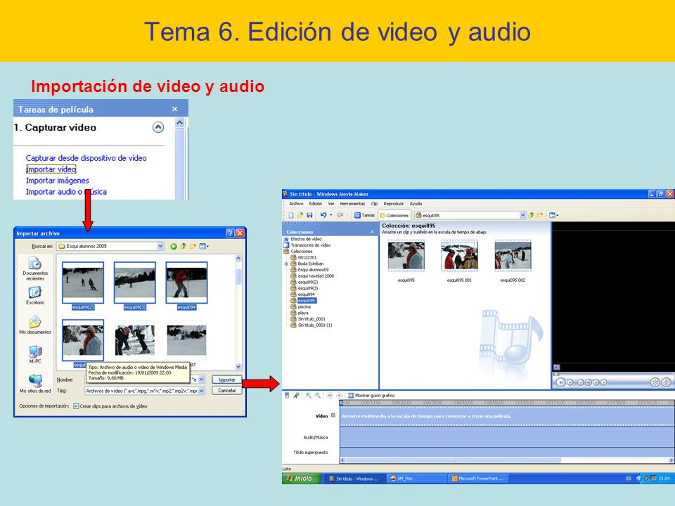 Tema 6. Edición de video y audio Importación de video y audio