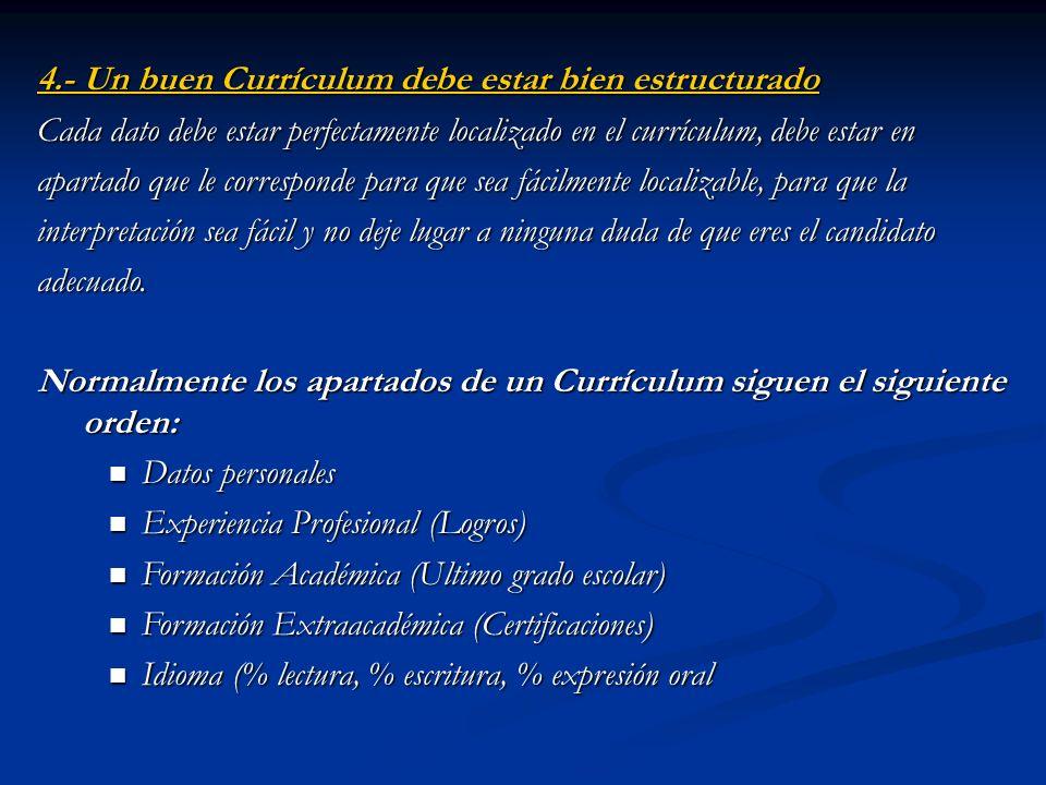 LAS SEIS REGLAS DE ORO DE UN BUEN CURRICULUM 1.- Un buen Currículum se escribe en una página, a lo sumo en dos. 2.- Refleja en el Currículum que reúne