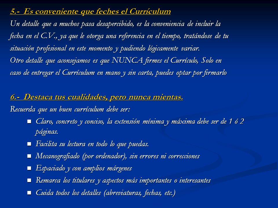 4.- Un buen Currículum debe estar bien estructurado Cada dato debe estar perfectamente localizado en el currículum, debe estar en apartado que le corr