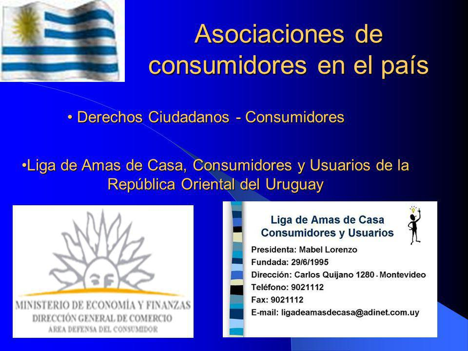 Asociaciones de consumidores en el país Consumidores y Usuarios Asociados Uruguay Consumidores y Usuarios Asociados Uruguay Liga Uruguaya de Defensa d