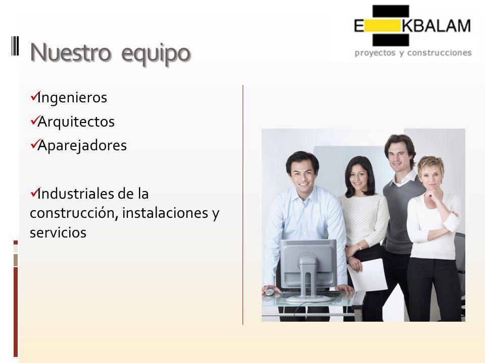 Nuestro equipo Ingenieros Arquitectos Aparejadores Industriales de la construcción, instalaciones y servicios