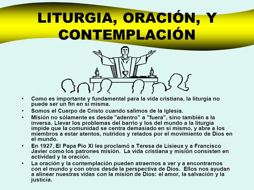 LITURGIA, ORACIÓN, Y CONTEMPLACIÓN Como es importante y fundamental para la vida cristiana, la liturgia no puede ser un fin en sí misma. Somos el Cuer