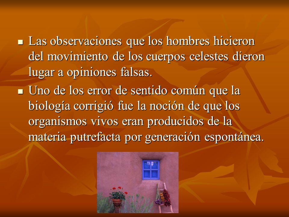 Las observaciones que los hombres hicieron del movimiento de los cuerpos celestes dieron lugar a opiniones falsas. Las observaciones que los hombres h