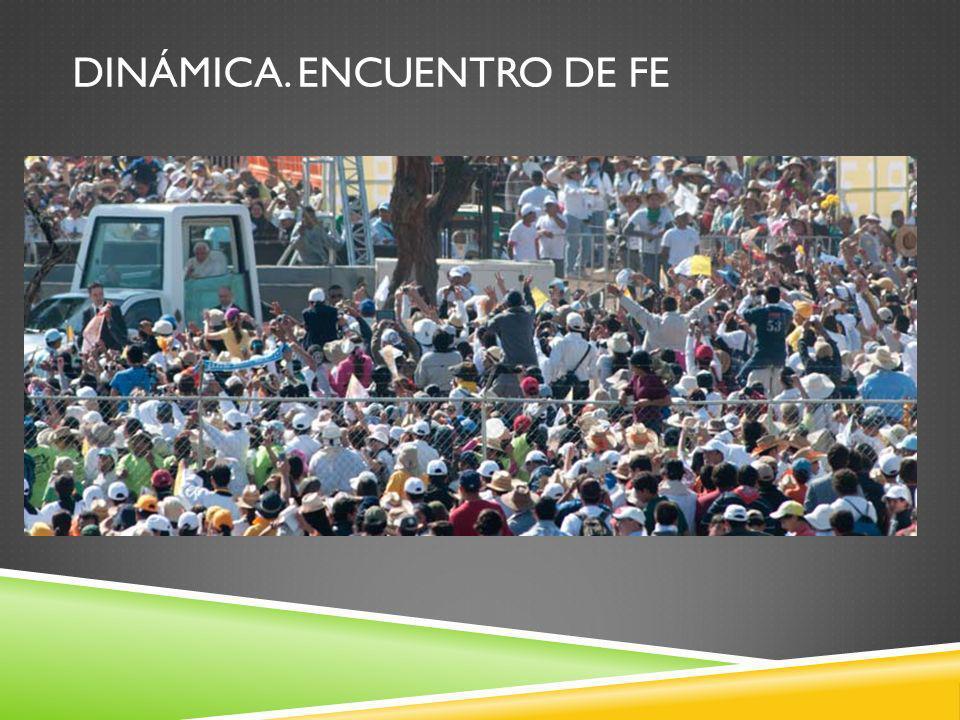 DINÁMICA. ENCUENTRO DE FE