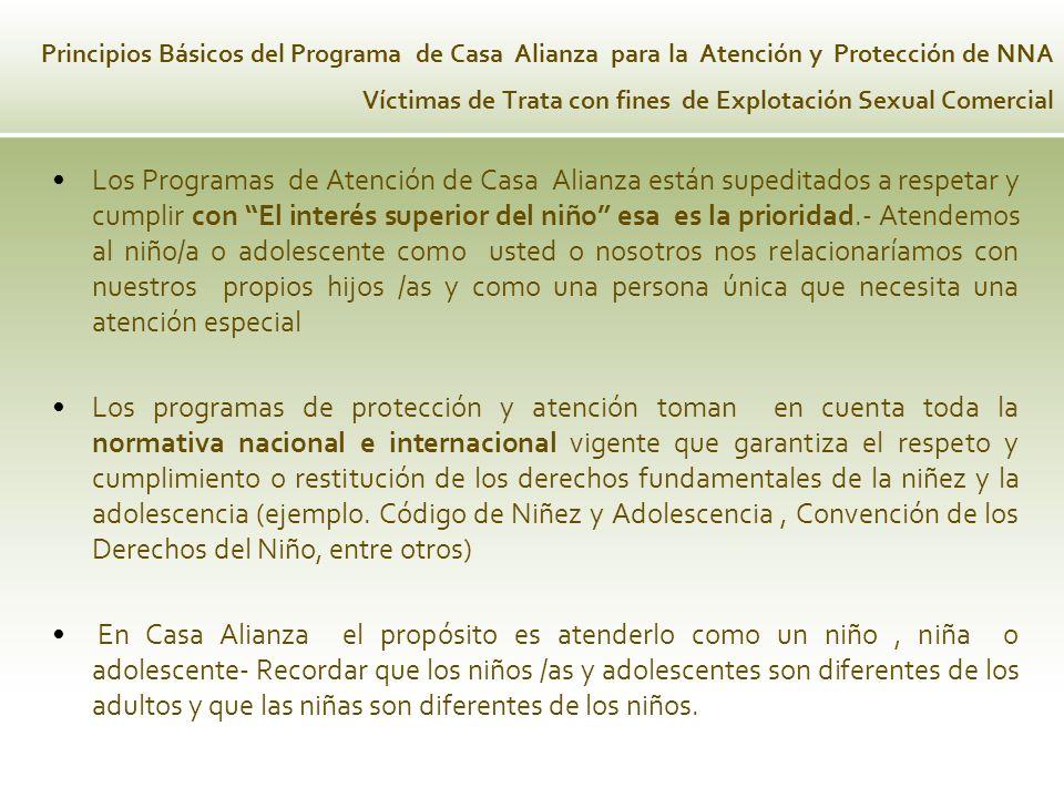 Principios Básicos del Programa de Casa Alianza para la Atención y Protección de NNA Víctimas de Trata con fines de Explotación Sexual Comercial Los P
