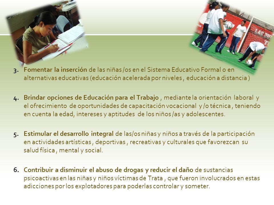 3.Fomentar la inserción de las niñas /os en el Sistema Educativo Formal o en alternativas educativas (educación acelerada por niveles, educación a dis
