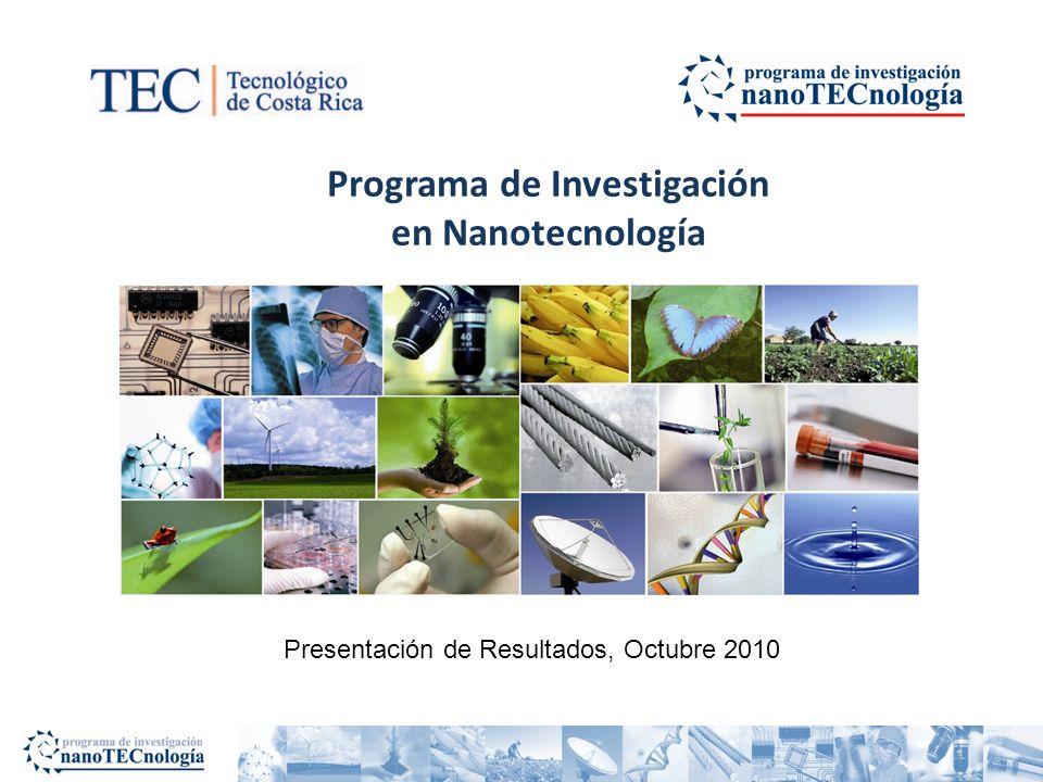 Programa de Investigación en Nanotecnología Presentación de Resultados, Octubre 2010