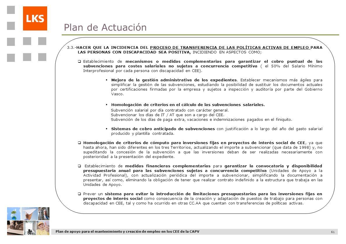 Plan de apoyo para el mantenimiento y creación de empleo en los CEE de la CAPV 61 3.3.-HACER QUE LA INCIDENCIA DEL PROCESO DE TRANSFERENCIA DE LAS POL