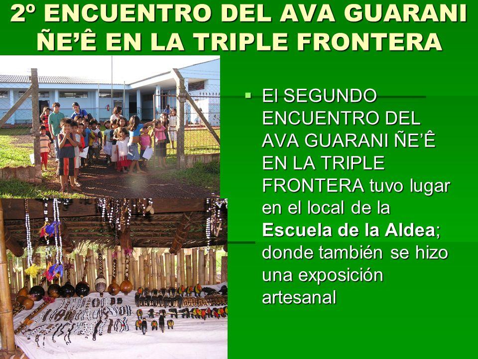 ALDEA AVA GUARANI DE HOKOY La delegación del ATENEO llegó a Sâo Miguel do Yguasu, a las 6:30 horas del Brasil (una hora más que Paraguay); y a la Alde