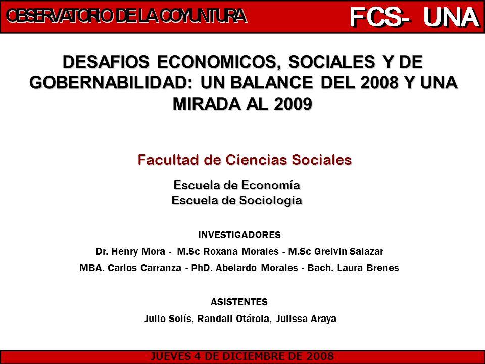 DESAFIOS ECONOMICOS, SOCIALES Y DE GOBERNABILIDAD: UN BALANCE DEL 2008 Y UNA MIRADA AL 2009 Facultad de Ciencias Sociales Escuela de Economía Escuela