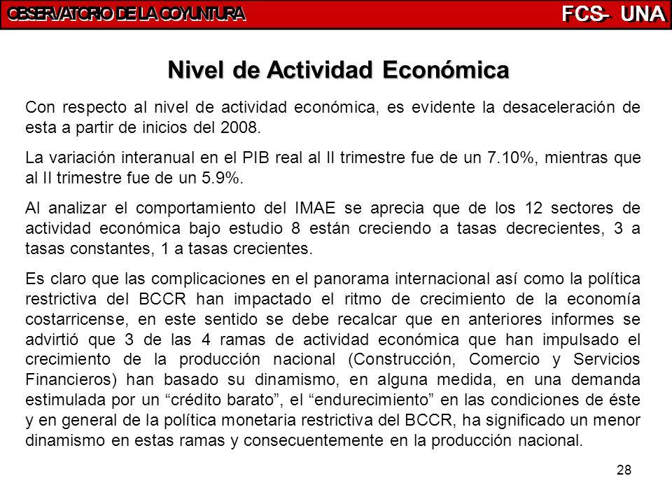 28 Nivel de Actividad Económica Con respecto al nivel de actividad económica, es evidente la desaceleración de esta a partir de inicios del 2008. La v