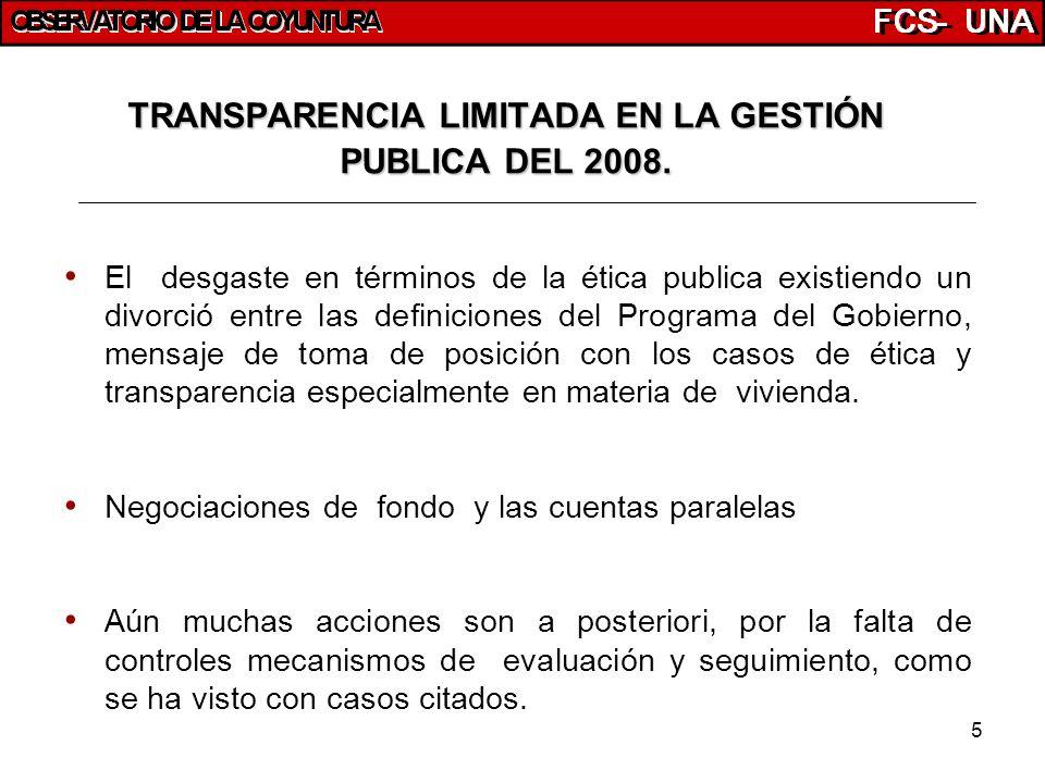 5 TRANSPARENCIA LIMITADA EN LA GESTIÓN PUBLICA DEL 2008. El desgaste en términos de la ética publica existiendo un divorció entre las definiciones del