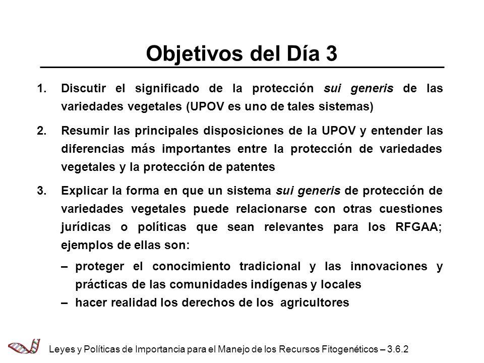 Discutir el significado de la protección sui generis de las variedades vegetales (UPOV es uno de tales sistemas) Resumir las principales disposiciones