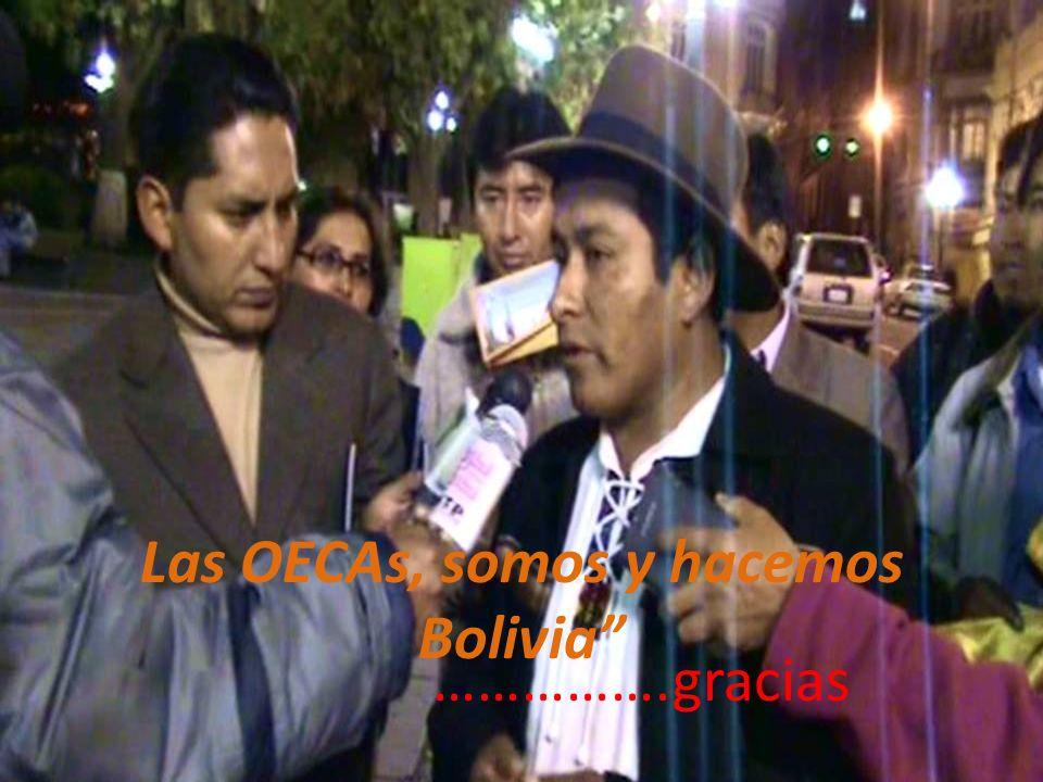 Las OECAs, somos y hacemos Bolivia …………….gracias