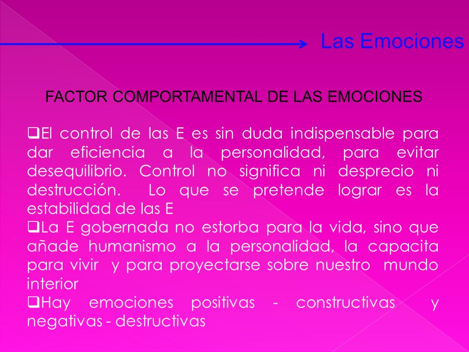 El control de las E es sin duda indispensable para dar eficiencia a la personalidad, para evitar desequilibrio. Control no significa ni desprecio ni d