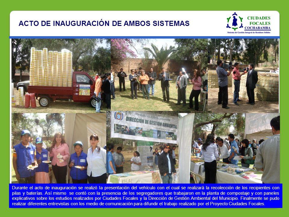 ACTO DE INAUGURACIÓN DE AMBOS SISTEMAS Durante el acto de inauguración se realizó la presentación del vehículo con el cual se realizará la recolección