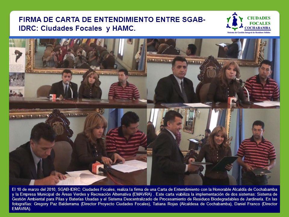 FIRMA DE CARTA DE ENTENDIMIENTO ENTRE SGAB- IDRC: Ciudades Focales y HAMC. El 10 de marzo del 2010, SGAB-IDRC: Ciudades Focales, realiza la firma de u