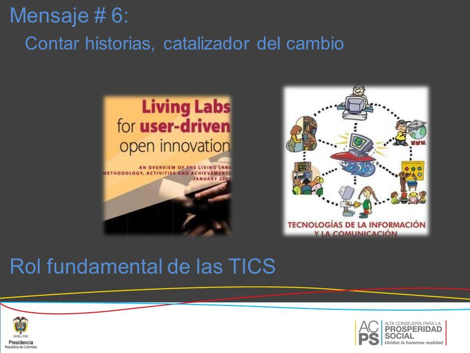 Rol fundamental de las TICS Mensaje # 6: Contar historias, catalizador del cambio