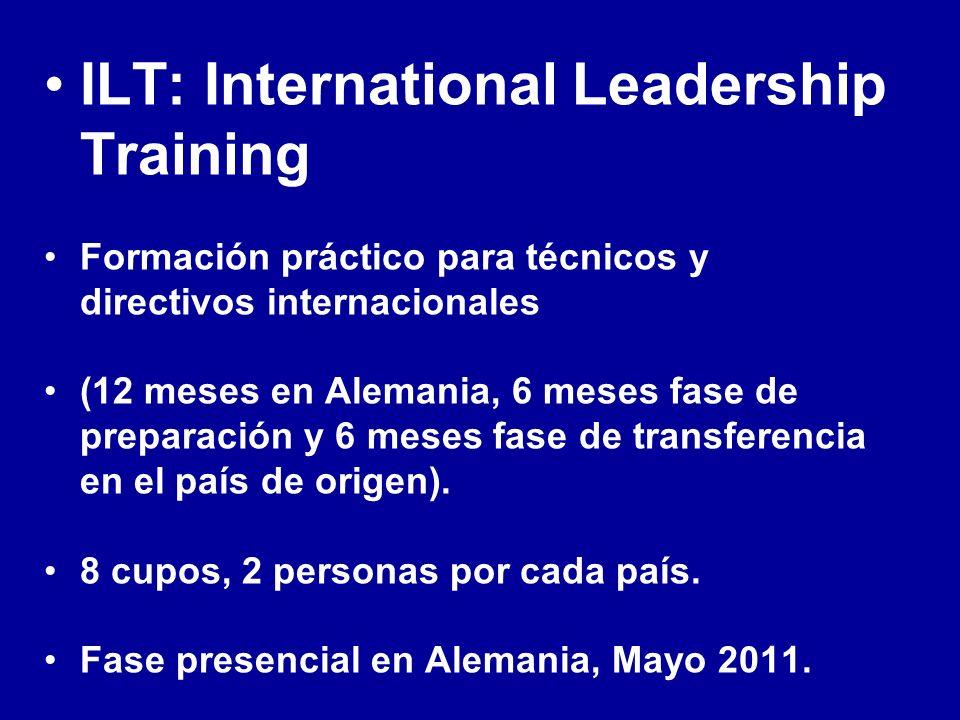 ILT: International Leadership Training Formación práctico para técnicos y directivos internacionales (12 meses en Alemania, 6 meses fase de preparación y 6 meses fase de transferencia en el país de origen).