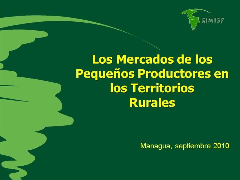Los Mercados de los Pequeños Productores en los Territorios Rurales Managua, septiembre 2010