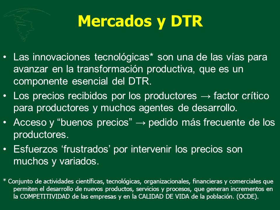 Mercados y DTR Las innovaciones tecnológicas* son una de las vías para avanzar en la transformación productiva, que es un componente esencial del DTR.