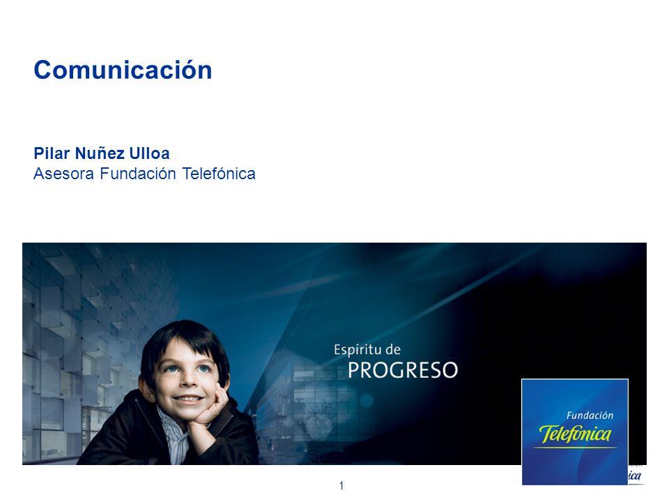 1 Comunicación Pilar Nuñez Ulloa Asesora Fundación Telefónica